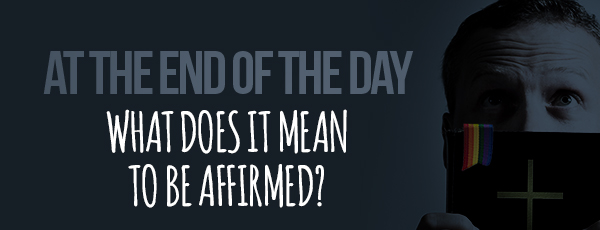 What Does It Mean To Be Affirmed?