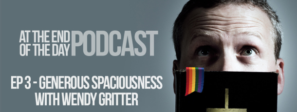 Episode 3 – Generous Spaciousness with Wendy Gritter