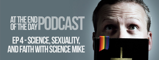 Episode 4 – Science, Sexuality and Faith with Science Mike