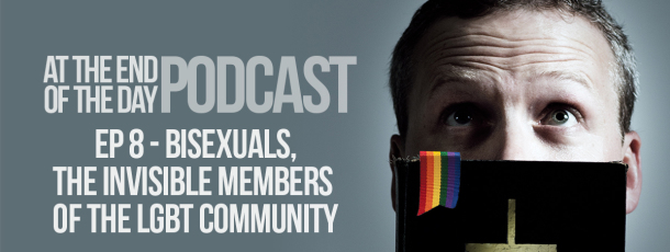 Episode 8 – Bisexuals, The Invisible Members of the LGBT Community with Eliel Cruz