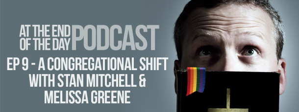 Episode 9 – A Congregational Shift with Stan Mitchell and Melissa Greene
