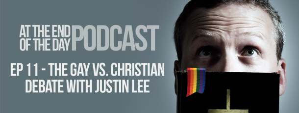 Episode 11 – The Gay vs. Christian Debate with Justin Lee