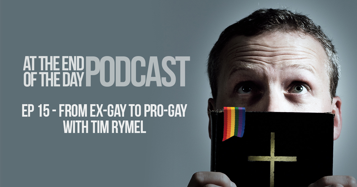 Episode 15 – From Ex-Gay to Pro-Gay with Tim Rymel