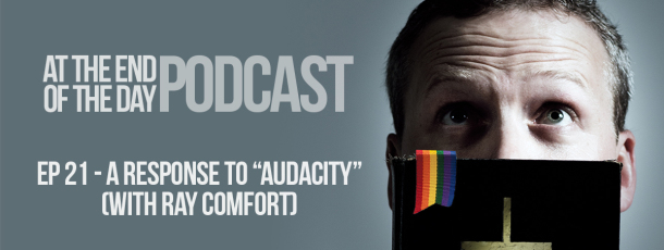 "Episode 21 – A Response to ""Audacity"" with Ray Comfort"