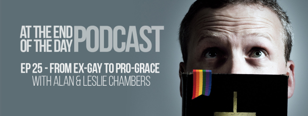 Episode 25 – From Ex-Gay to Pro-Grace with Alan & Leslie Chambers
