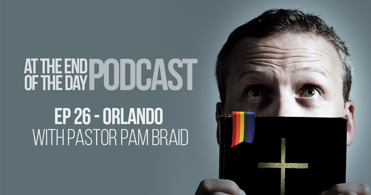 Episode 26 – How Do We Respond to Orlando?